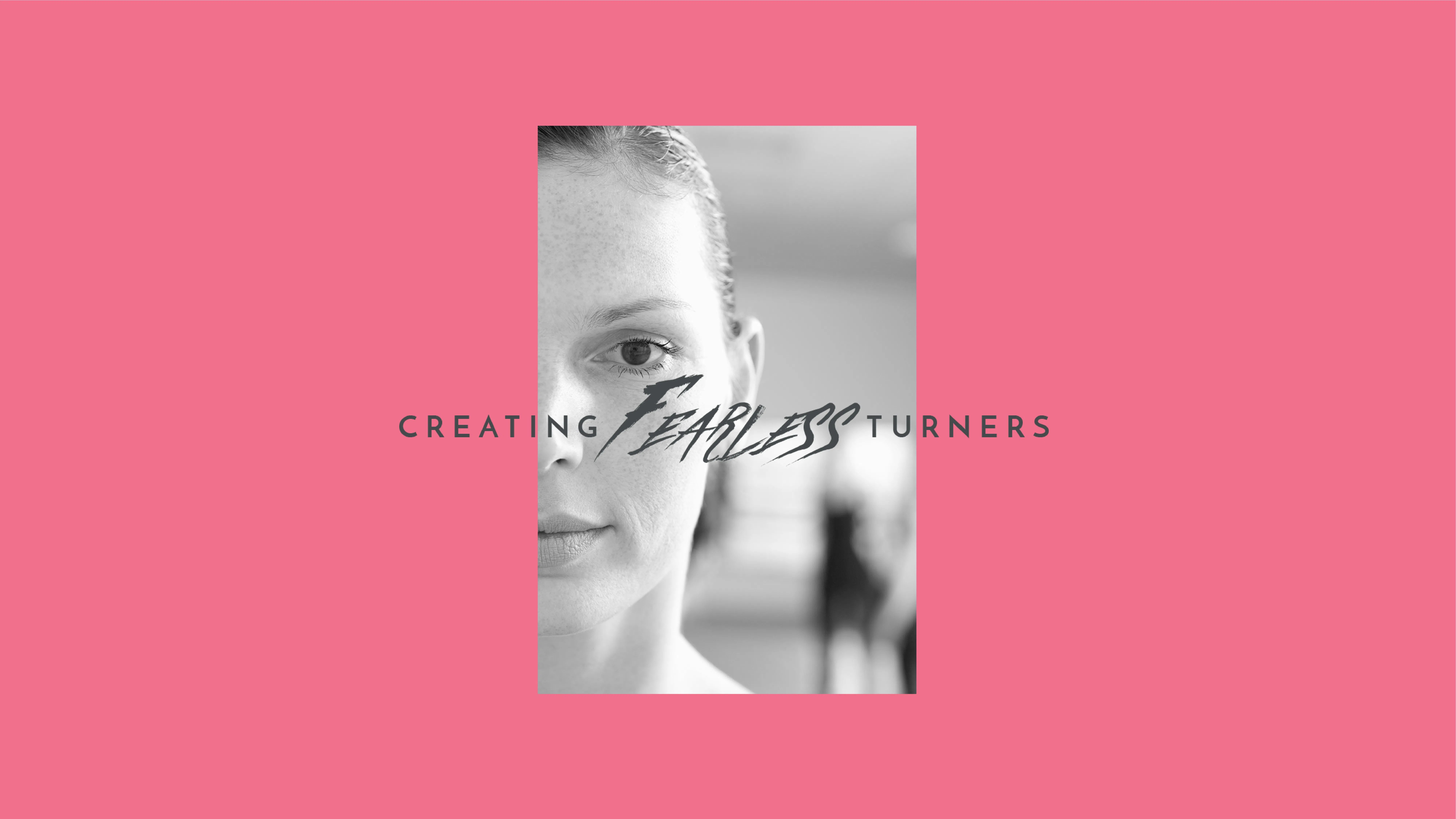 Creating Fearless Turners